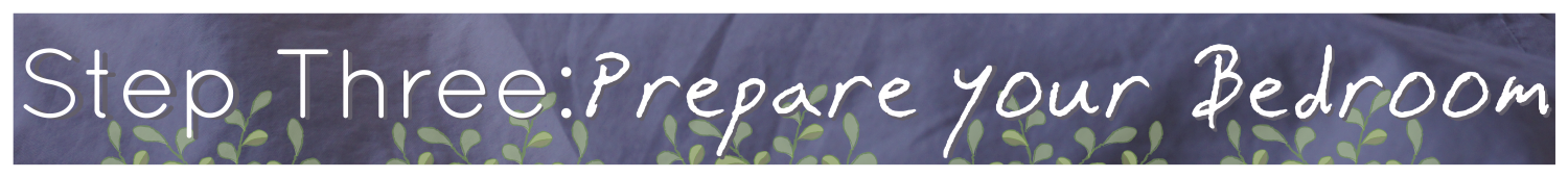 "Image with the words ""Step Three: Prepare your Bedroom"" with an image of a leaf on it. The background is a purple tinted duvet."